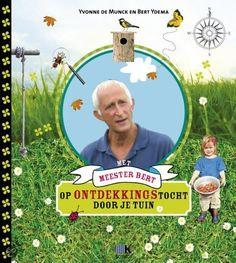 Met meester Bert op ontdekkingstocht door je tuin'is een eigentijds doeboek, waarin Bert op enthousiaste wijze kinderen zijn kennis over de natuur en hun eigen tuin wil bijbrengen.