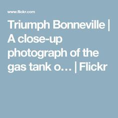 Triumph Bonneville | A close-up photograph of the gas tank o… | Flickr