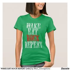 WAKE EAT ROCK REPEAT (wht) T-Shirt