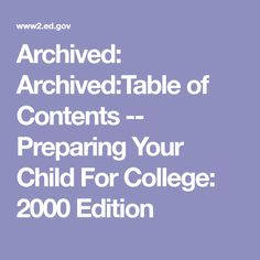 Archived: Archived:Table of Contents -- Preparing Your Child For College: 2000 Edition