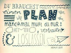 Handlettering 'Du brauchst nicht immer einen Plan manchmal musst du nur amten, vertrauen & loslassen'
