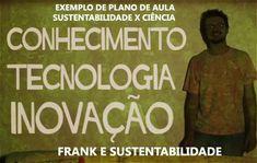 http://engenhafrank.blogspot.com.br: SUSTENTABILIDADE X CIÊNCIAS - TIPO DE PLANO DE AUL...