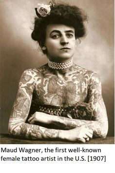 Maud Wagner, the first well-known female tattoo artist in the U.S. [1907]