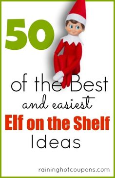 50 Fun and Easy Elf on the Shelf Ideas for Christmas! by lilbittyhoohoo13