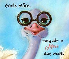 Lekker Dag, Goeie More, Afrikaans Quotes, Morning Greeting, Good Morning Quotes, Round Sunglasses, Amanda, Language, Wisdom