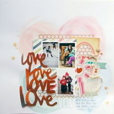 #papercraft #scrapbook #layout  Love, love, love, love you! by amy coose @2peasinabucket