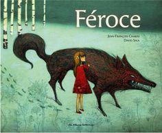 FEROCE, de Jean-François Chabas - Ed. Casterman - 2012 - A partir de 5 ans