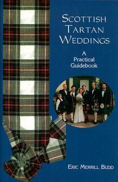 Scottish Tartan Weddings: A Practical Guidebook by Eric Merrill Budd