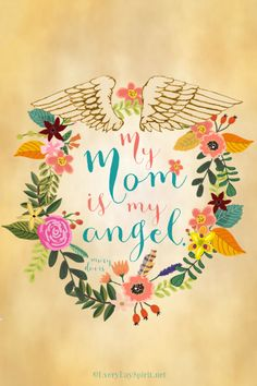 """""""My Mom Is My Angel"""" Print. Add a pretty frame for a sweet Mother's Day gift. On Etsy. www.everydayspirit.etsy.com xo"""
