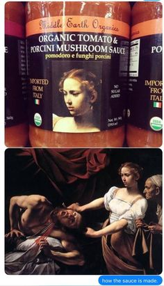 Um, was that really the best artwork for the label?  Judith Beheading Holofernes, by Caravaggio, 1598-1599, on the jar of tomato and mushroom sauce.