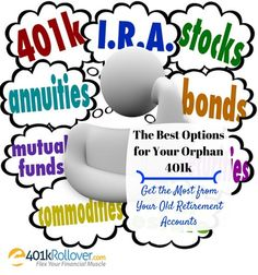 What are the best retirement investments for an old 401K plan? Find out why people are rolling over their 401K plans into IRA accounts.
