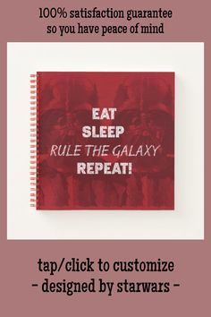 EAT. SLEEP. RULE THE GALAXY. REPEAT! NOTEBOOK #star #wars #eat #sleep #repeat #NOTEBOOK