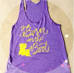 "The perfect Louisiana Judy tank  ""Born in the Boot"""