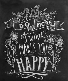 """Typography chalkboard art - """"Do More Of What Makes You Happy"""" handlettering wall Art by Lily and Val from Great BIG Canvas Blackboard Art, Chalkboard Lettering, Chalkboard Designs, Chalkboard Ideas, Chalkboard Sayings, Chalkboard Typography, Diy Chalkboard Paint, Kitchen Chalkboard, What Makes You Happy"""