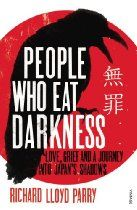 #RichardParry  People Who Eat Darkness Journey into Japan's Shadows [Kindle Edition] Lucie Blackman - tall, blonde, and 21 years-old - stepped out into the vastness of Tokyo in the summer of 2000, and disappeared forever. The following winter, her dismembered remains were found buried in a seaside cave.   The seven months in between had seen a massive search for the missing girl, involving Japanese policemen, British private detectives, Australian dowsers and Lucie's desperate,