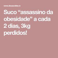 """Suco """"assassino da obesidade"""" a cada 2 dias, 3kg perdidos!"""