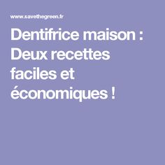 Dentifrice maison : Deux recettes faciles et économiques ! Hygiene, Homemade, Beauty Solutions, Couture, Simple, Natural Toothpaste, Homemade Cosmetics, Natural Medicine, Hand Made