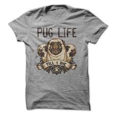 Pug Life - Till I Die - Sports Grey T Shirt, Hoodie, Sweatshirt