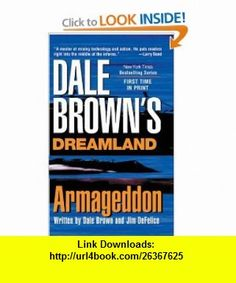 Dreamland Armegeddon (9780515137910) Dale Brown, Jim Defelice , ISBN-10: 051513791X  , ISBN-13: 978-0515137910 ,  , tutorials , pdf , ebook , torrent , downloads , rapidshare , filesonic , hotfile , megaupload , fileserve