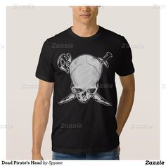 Shop Dead Pirate's Head T-Shirt created by Spysee. Hoodies, Sweatshirts, Customized Gifts, Shirt Style, Your Style, Shirt Designs, Street Style, Tees, Mens Tops