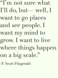 f. scott fitzgerald  The more i see his quotes, the more i like this writer. I need to read some of his work!