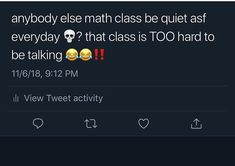 ionn have a math class thiss semester , but hell yeah thiss accurate asf . Real Talk Quotes, Fact Quotes, Mood Quotes, True Quotes, Funny Relatable Quotes, Funny Tweets, Funny Black Memes, Funny Memes, School Memes