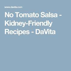 No Tomato Salsa - Kidney-Friendly Recipes - DaVita
