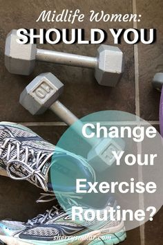 Once you reach midlife, you might wonder if you should change your exercise routine. Here are the dos and don'ts for changing how you exercise.