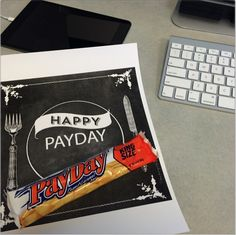 "Payday candy bar and little note on your desk to remind you of your paycheck!  Our company employees just loved the happy ""payday"" reminder. Way better than just plain donuts or bagels to brighten the morning.   Click link for a JPEG of the Happy Payday Image that you can copy and print for your own team!    HR Ideas. Boosting Employee Morale. Happy Friday.  Payday. Happy Work Ideas. Work Morale Ideas.  Happy Workers.  Cool HR ideas. Work Place Ideas.  Keeping Employees Happy"