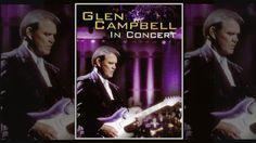"""Click to youtube. The incredible talent that is Glen Campbell, in Concert with the South Dakota Symphony in 2001. Recorded for the PBS special """"Glen Campbell - In Concert"""""""