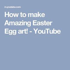 How to make Amazing Easter Egg art! - YouTube