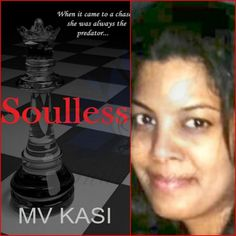 Soulless_MVKasi This is not a typical love story, especially since there is very little love in the book. It is more about lust, revenge and killing the silent demons that nightmares are made of.  The story works on many levels as Sia and Ajay are forced to be together. They have no choice or so it seems. The plot has some twists and surprises that make it a fast read. How To Read Faster, Rich Family, Revenge, Chemistry, The Book, Love Story, Lust, My Books, The Secret