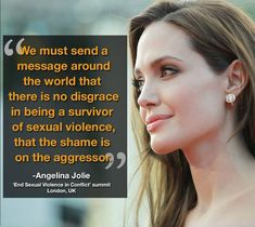 Angelina Jolie shines a spotlight on sexual violence against women and girls. Angelina Jolie Quotes, Women Rights, Intersectional Feminism, Patriarchy, Domestic Violence, Social Justice, Equality, Just In Case, Trauma