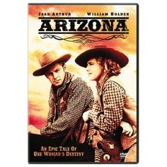 Arizona is a 1940 American Western film directed by Wesley Ruggles and starring Jean Arthur William Holden and Warren William and the remake of the 1913 Jean Arthur, Western Film, Western Movies, Westerns, Paul Harvey, Cinema, Video On Demand, Columbia Pictures, Still Standing