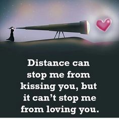 Wedding Quotes : QUOTATION - Image : Quotes Of the day - Description romantic love quotes – distance can't stop me from loving you - love images Sharing Cute Love Quotes, I Miss You Quotes, Love Quotes With Images, Love Quotes For Her, Romantic Love Quotes, Love Yourself Quotes, Quotes For Him, Quotes Quotes, Husband Quotes