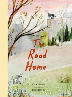The Road Home by Katie Cotton and Sarah Jacoby (Frances Lincoln Children's…
