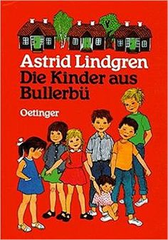 Die Kinder aus Bullerbü: Amazon.de: Astrid Lindgren, Ilon Wikland, Else von Hollander-Lossow, Karl K Peters: Bücher