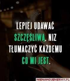 To jrst wielka prawda jesteś smutny to karzdy cie sie pyta co mi jest no xd Real Life Quotes, Mood Quotes, Daily Quotes, True Quotes, Motivational Quotes, Funny Quotes, Saving Quotes, More Than Words, Woman Quotes
