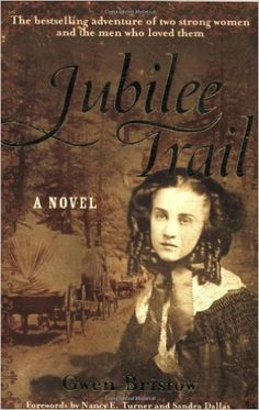 Jubilee Trail (Rediscovered Classics): Gwen Bristow, Nancy E. Turner, Sandra Dallas: 9781556526015: Amazon.com: Books