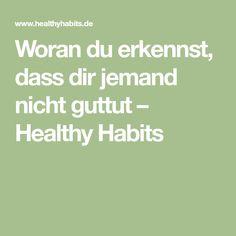 Woran du erkennst, dass dir jemand nicht guttut – Healthy Habits