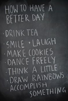 Ways to have a better day. Thinking positive, and being thankful for the small things in life.