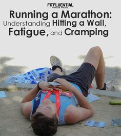 Running a Marathon: Understand Hitting a Wall, Fatigue, and Cramping