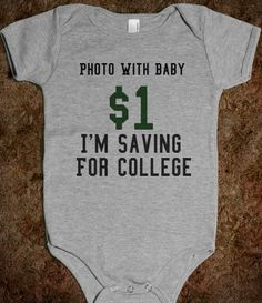 Photo With Baby $1 Im Saving For College - haha have to get this for Corey when we're preggo