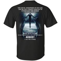 Devil whispered in my ear never underestimate a man born in August shirt