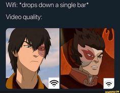 Wifi: *drops down a single bar* Video quality: - iFunny :) Avatar The Last Airbender Funny, The Last Avatar, Avatar Funny, Avatar The Last Airbender Art, Avatar Aang, Atla Memes, Dislike, Avatar Series, Team Avatar