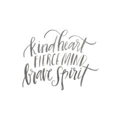 """""""Kindness and love and grace looks beautiful on you. And you were created to be fierce and brave and bold and courageous. Love God with all that is within…"""""""