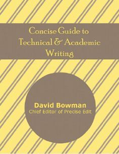 Concise Guide to Technical and Academic Writing by David Bowman. $6.34. 131 pages. Author: David Bowman