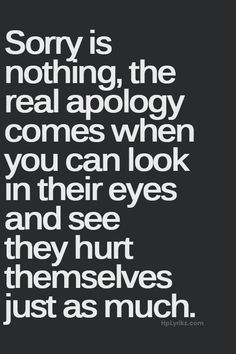 Its the truth. Dont say it just because the words make you feel better. Now Quotes, Words Quotes, Great Quotes, Wise Words, Quotes To Live By, Funny Quotes, Life Quotes, Apologies Quotes, Being Mad Quotes