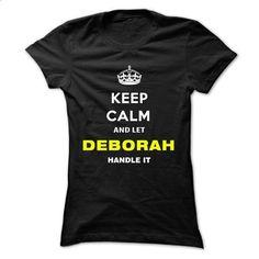 Keep Calm And Let Deborah Handle It - #college hoodies #hoodie sweatshirts. SIMILAR ITEMS => https://www.sunfrog.com/Names/Keep-Calm-And-Let-Deborah-Handle-It-zhmac-Ladies.html?id=60505