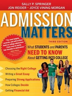 Admission Matters: What Students and Parents Need to Know About Getting into College by Sally P. Springer, http://www.amazon.com/dp/1118450272/ref=cm_sw_r_pi_dp_q9ebsb03ZYEX8